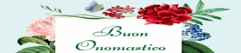 Auguri floreali di buon onomastico